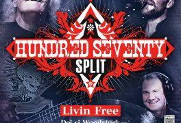 Hundred Seventy Split + Livin Free